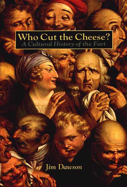 fart face - WHO CUT THE CHEESE?: A Cultural History of the Fart